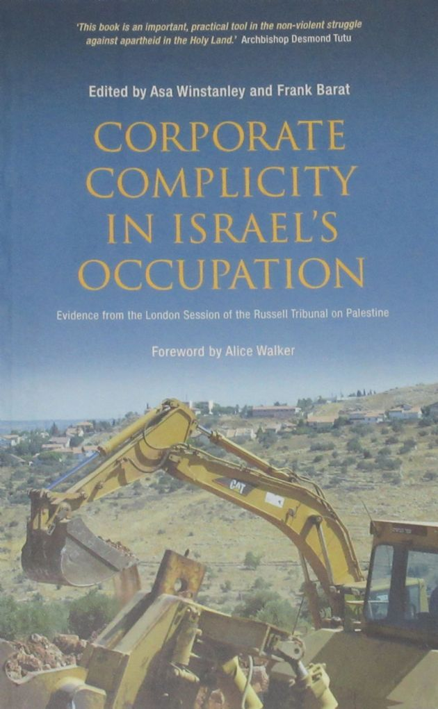 Corporate Complicity in Israel's Occupation, edited by Asa Winstanley and Frank Barat